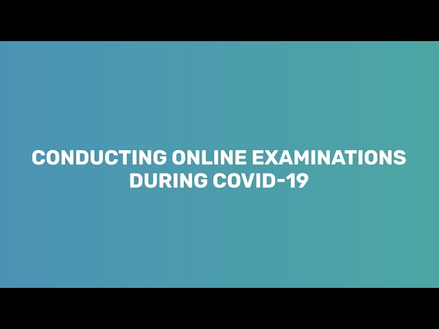 Conducting online examinations during COVID-19 (Short version)