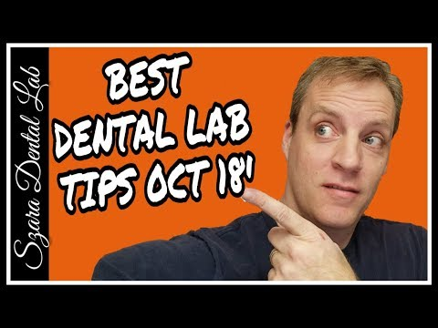 5 New Dental Lab Tips I learned in October 2018