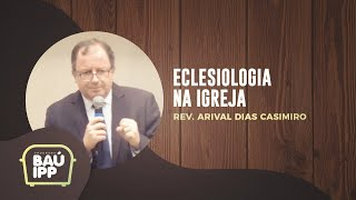 Eclesiologia na Igreja | Baú IPP | Episódio 14 | IPP TV