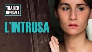 L'INTRUSA - Trailer Ufficiale HD