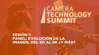 Sesión 1: Panel: Evolución de la imagen, del SD al 8K ¿y más?