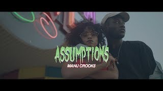 Manu Crooks - Assumptions [Music Video]
