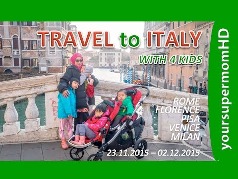 Jalan-Jalan Rome, Milan, Florence dan Venice; Itali, Bersama Anak-Anak Gaya Santai