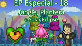 Jungle, Plantera e Solar Eclipse - Terraria [EP 18] Pt Br
