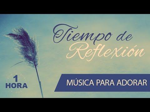 MUSICA PARA ADORAR - 1 HORA