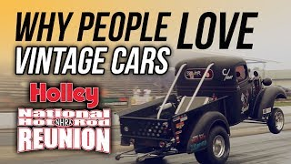 Why People Love Vintage Cars - Holley National Hot Rod Reunion