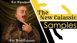 Every Sample From Cal Chuchesta's The New CALassic
