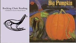 Big Pumpkin | Books Read Aloud for Kids | Rocking Chair Reading