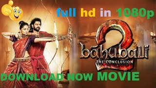 How to download Bahubali 2 in1080p and 720p full hd movie hindi 👍👍👌👌