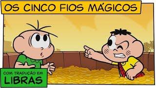 👋😃👋 [LIBRAS] Os cinco fios mágicos | Turma da Mônica