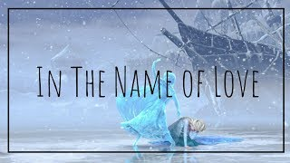 In The Name of Love [Frozen] 《Amv》