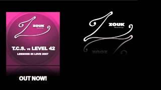 T.C.S. vs. Level 42 - Lessons In Love (Mischa Daniels Epic Mix) [Zouk001]