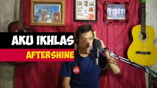 Aftershine - Aku Ikhlas    Cover By Rifai Live Akustik