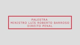 Luís Roberto Barroso - Violência e corrupção no Brasil