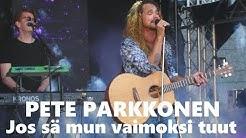 PETE PARKKONEN - JOS SÄ MUN VAIMOKSI TUUT
