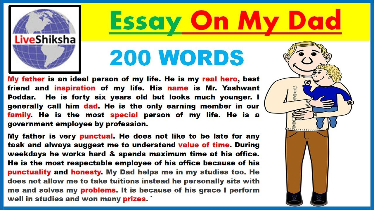 essay about my father for kids My family essay 3 (200 words) my family is a small nuclear family which belongs to a middle class family my family contains four members, a father, a mother, me and a.