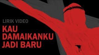 Video KAU DAMAIKANKU JADI BARU - Lirik Video (Lagu Tema BC XXX) download MP3, 3GP, MP4, WEBM, AVI, FLV Januari 2018