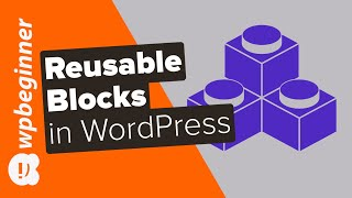 How to Create a Reusable Block in WordPress Block Editor