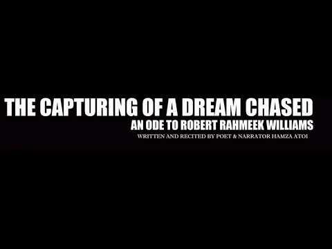 THE CAPTURING OF A DREAM CHASED a narrative poem ode to Robert Rahmeek Williams aka Meek Mill
