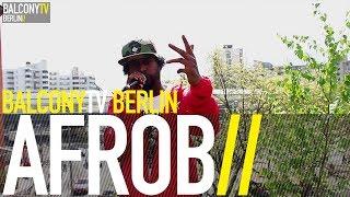 AFROB - IMMER WEITER (BalconyTV)