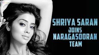 Shriya Saran Joins Naragasooran Team