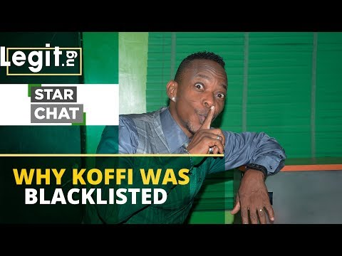 Why Koffi was blacklisted from the entertainment industry | Legit TV