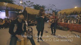 [Live Mashup] Ngày Xuân Long Phụng Sum Vầy  - Canon in D