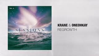 KRANE &amp oneohkay - Regrowth