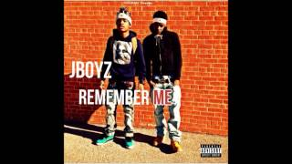 JBoyz - Remember Me (Official Song)