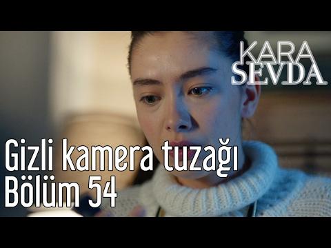 Kara Sevda 54. Bölüm - Gizli Kamera Tuzağı