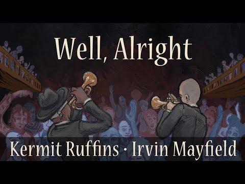 Kermit Ruffins & Irvin Mayfield - Well, Alright mp3 baixar
