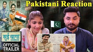 Pakistani Reacts To | Sui Dhaaga - Made in India | Official Trailer | Varun Dhawan | Anushka Sharma