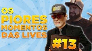 OS PIORES MOMENTOS DAS LIVES #13