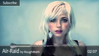 Electro | RoughMath - Air-Raid