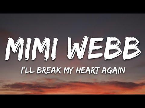 Mimi Webb - I'll Break My Heart Again