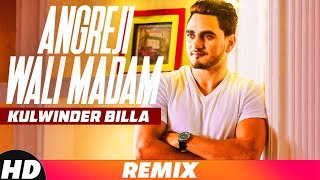 Angreji Wali Madam (Audio Remix) | Kulwinder Billa | Dr Zeus | ShipraFt Wamiqa Gabbi | Remix 2018