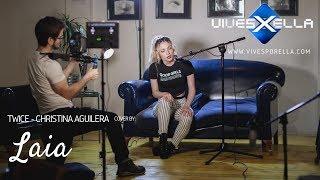 Twice: Christina Aguilera | Cover: Laia (Sesiones Vivesporella) Video