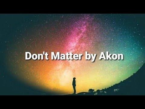 Download Don't Matter - Akon (LYRICS)