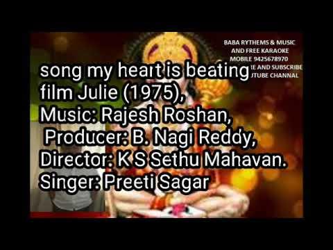 FREE KARAOKE LYRICS,MY HEART IS BEATING,,, FILM JULIE SINGER PREETI SAGAR EDIT BY ASHOK KUMAR BHOPAL