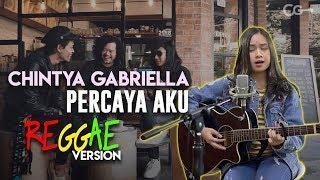 Download Chintya Gabriella REGGAE Version ( Percaya Aku Cover by Efekopi ) #ChintyaGabriella
