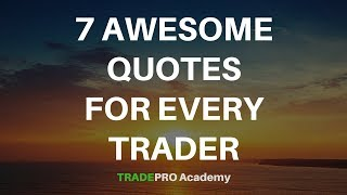 Seven Awesome and Inspirational Quotes for Every Trader and Investor