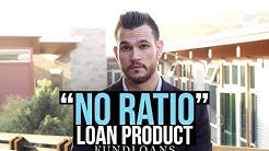 Are there NO RATIO loan products?
