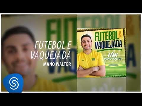 Mano Walter - Futebol e Vaquejada (Áudio Oficial)