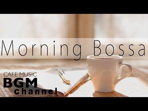 Morning Bossa Nova  - Soft Jazz  for Relaxation