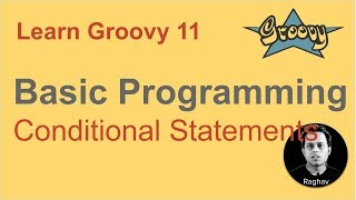 Groovy Beginner Tutorial 11   Conditional Statements   if else switch case