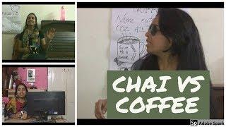 CHAI VS COFFEE