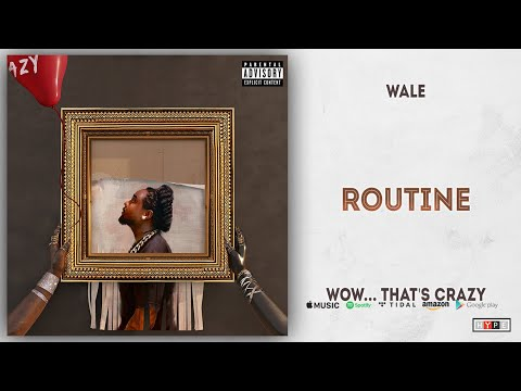 Wale - Routine Ft. Rick Ross & Meek Mill (Wow... that's crazy) Mp3