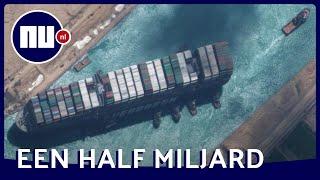 Strijd om 'Suez-blokkeerschip': hierom wil Egypte een half miljard | NU.nl