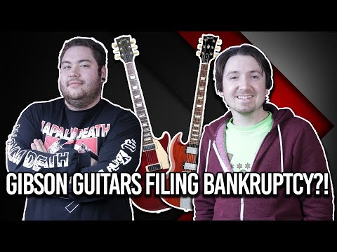 Gibson Guitars filing bankruptcy?!