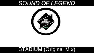 Sound Of Legend - STADIUM (Original Mix)